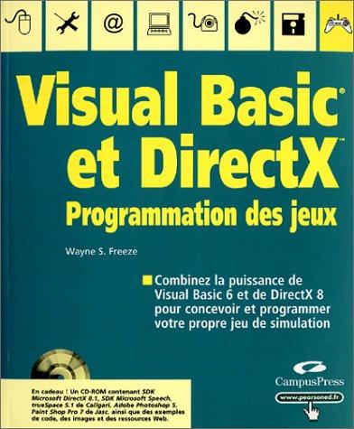 Programmation des jeux avec VB et DirectX (avec CD-Rom)