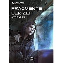 Ultima Ratio - Im Schatten von MUTTER: Fragmente der Zeit: Anthologie