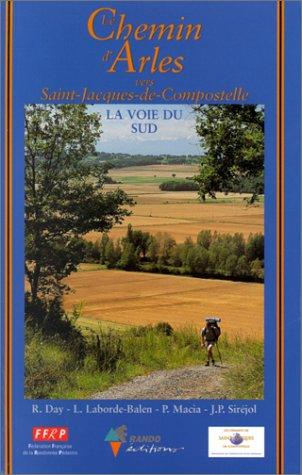Le Chemin d'Arles vers St-Jacques-de-Compostelle : Guide pratique du pèlerin par Guide FFRP