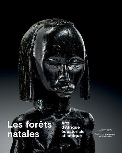 Les forêts natales : Arts d'Afrique équatoriale atlantique