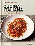 Cucina Italiana: Mes recettes préférées