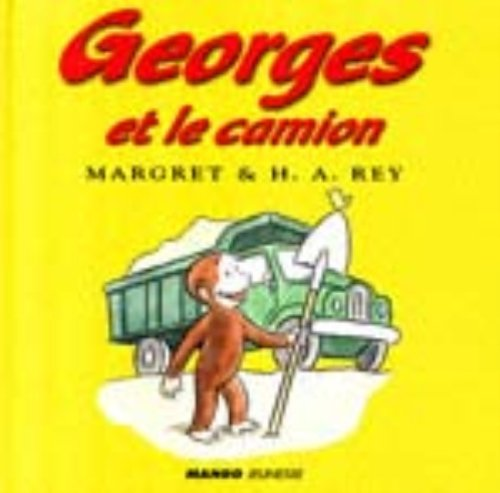 Georges Et Le Camion/Curious George and the Dump Truck