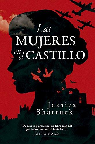 Las mujeres en el castillo (Sin colección) de [Shattuck, Jessica]