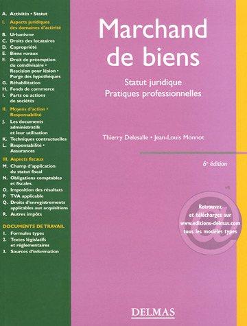 Marchand de biens : Statut juridique Pratiques professionnelles