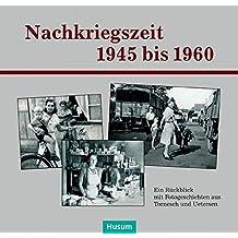 Nachkriegszeit 1945–1960: Ein Rückblick mit Fotogeschichten aus Tornesch und Uetersen