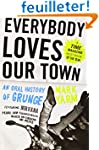 Everybody Loves Our Town: An Oral His...