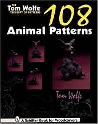 TOM WOLFE TREASURY OF PATTERNS: 108 Animal Patterns (Schiffer Book for Woodcarvers)