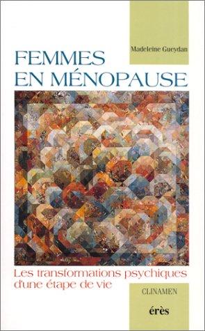 Femmes en ménopause: Les transformations psychiques d'une étape de vie