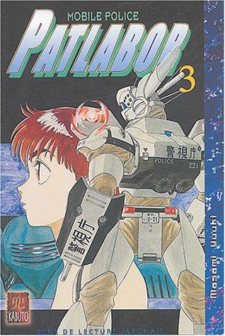 Patlabor Mobile Police, Tome 3 : par Yuuki