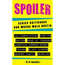 SPOILER: series criticadas con mucha mala hostia