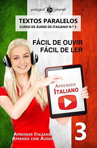 Libro Epub Gratis Aprender Italiano - Textos Paralelos: Fácil de ouvir | Fácil de ler [CURSO DE ÁUDIO DE ITALIANO N.º 3] (Aprender Italiano | Aprenda com Áudio)
