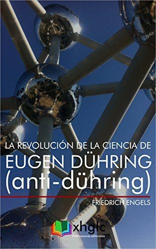 La revolución de la ciencia de Eugen Dühring: (Anti-Dühring)