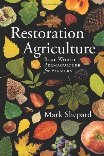 Restoration Agriculture by Mark Shepard 1st (first) (2013) Paperback