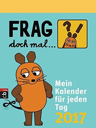 Livres Couvertures de Frag doch mal ... die Maus! - Mein Kalender für jeden Tag 2017