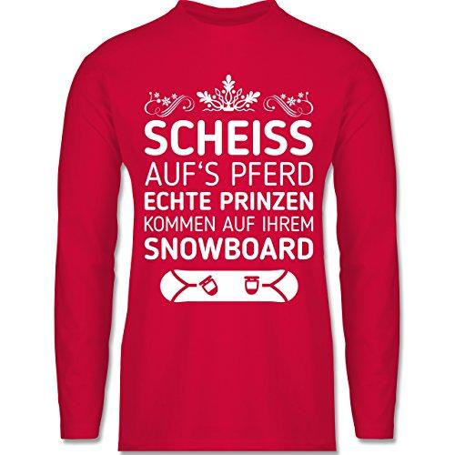 Shirtracer Wintersport - Scheiß Aufs Pferd Echte Prinzen Kommen auf Ihrem Snowboard - Herren Langarmshirt Rot