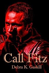 Call Fitz by Debra K. Gaskill (2015-06-19)
