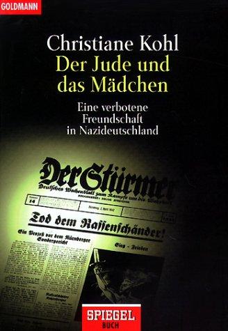 Der Jude und das Mädchen: Eine verbotene Freundschaft in Nazideutschland