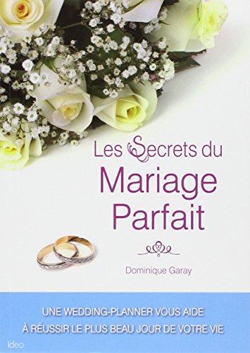 Les secrets du mariage parfait par Dominique Garay