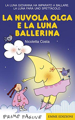 La nuvola Olga e la luna ballerina. Ediz. a colori