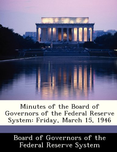 Minutes of the Board of Governors of the Federal Reserve System: Friday, March 15, 1946