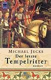 Der letzte Tempelritter - Michael Jecks