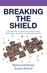 Breaking the Shield: Introduction to Inspiration Engineering: Philosophy, Practices and Success Stories