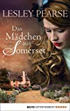 Das Mädchen aus Somerset: Roman