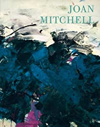 Joan Mitchell: Leaving America: New York to Paris 1958-1964