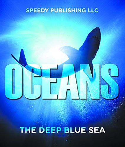 Oceans - The Deep Blue Sea: Fun Facts and Pictures for Kids (Oceanography for Kids) (English Edition)