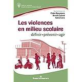 Les violences en milieu scolaire: Définir, prévenir et réagir