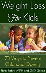 Weight Loss for Kids - 73 Ways To Prevent Childhood Obesity (English Edition)