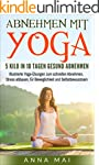Yoga: Abnehmen mit Yoga: 5 Kilo in 10...
