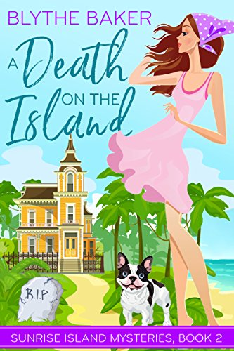 A Death on the Island (Sunrise Island Mysteries Book 2) (English Edition) (Sunrise Island)