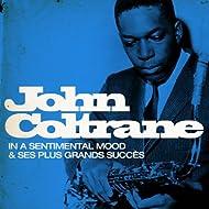 John Coltrane : In A Sentimental Mood et ses plus grands succès (Remasterisé)