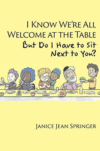 I Know We're All Welcome  at the Table,  But Do I Have to Sit  Next to You? por Janice Jean Springer