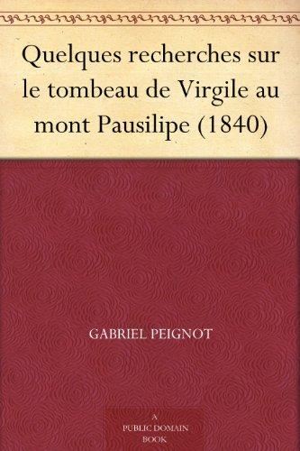 Couverture du livre Quelques recherches sur le tombeau de Virgile au mont Pausilipe (1840)
