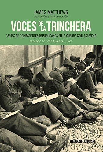 Voces de la trinchera: Cartas de combatientes republicanos en la Guerra Civil española (Alianza Ensayo)