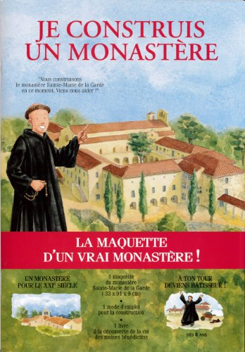 Je construis un monastère : A la découverte du monastère et de la vie des moines bénédictins par Nicolas Doucet, J-Françoise Beaucorps, Jean-Luc Angelis