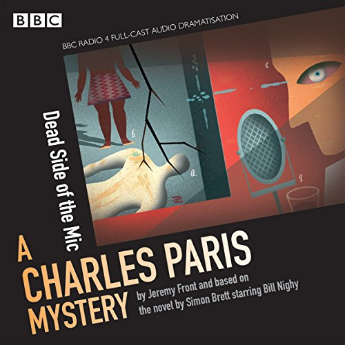 Charles Paris: The Dead Side of the Mic: A BBC Radio 4 full-cast dramatisation par Simon Brett