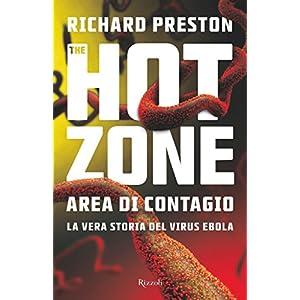 The Hot Zone: Area di contagio. La vera storia del