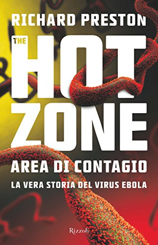 The Hot Zone: Area di contagio. La vera storia del virus ebola