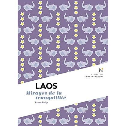 Laos : Mirages de la tranquilité: L'Âme des Peuples