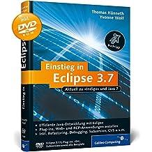 Einstieg in Eclipse 3.7: Aktuell zu Indigo und Java 7 (Galileo Computing)