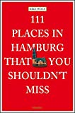 111 Places in Hamburg that shouldn't miss (111 Orte ...)