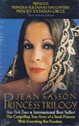 The Princess Trilogy: Boxed Set (Princess; Princess Sultana's Daughters; Princess Sultana's Circle) 1st edition by Sasson, Jean (2010) Paperback
