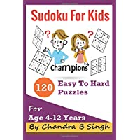 Sudoku for Kids - Champions: 120 Easy to Hard Puzzle Teasers
