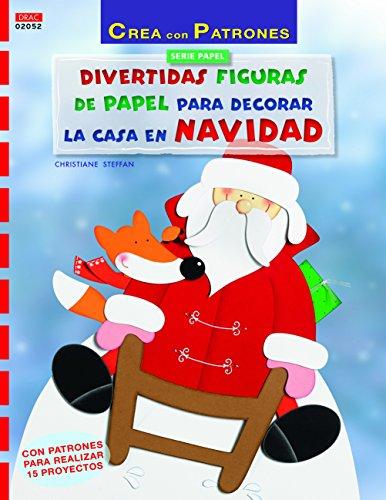 Descargar Libro Crea Con Patrones. Divertidas Figuras De Papel Para Decorar La Casa En Navidad. Serie Papel Nº 52 de Christiane Steffan