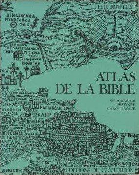 Atlas de la bible geographie histoire chronologie