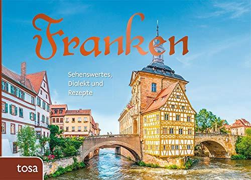 Franken: Sehenswertes, Dialekt und Rezepte