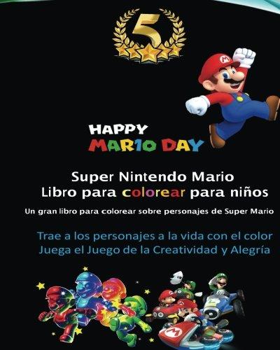 Super Nintendo Mario Libro para colorear para niños: Mario, Luigi, Princess Peach, Toad, Yoshi, Baby Luma, Birdo, Diddy Kong and others